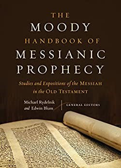 The Moody Handbook of Messianic Prophecy - Michael Rydelnik (Hard Cover)