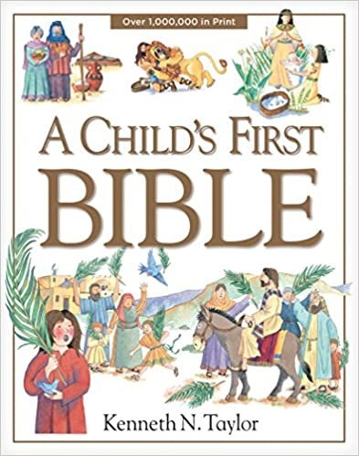 CHILDS FIRST BIBLE AGE 4 TO 8 HC KENNETH TAYLOR  262 PG