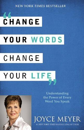 Change Your Words Change Your Life Joyce Meyer Au