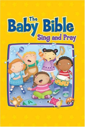 Baby Bible Sing and Pray Children Hardcover