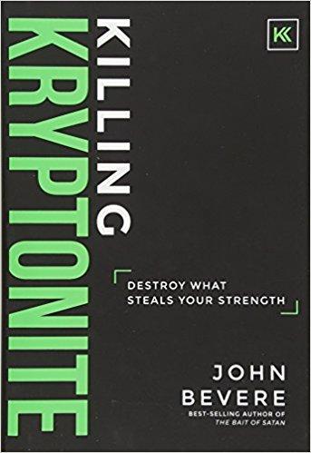 Killing Kryptonite John Bevere 130