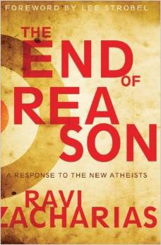 End of Reason Ravi Zacharias Atheists Author