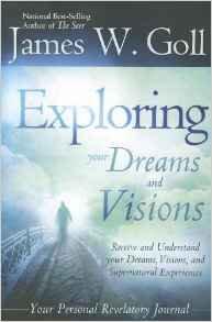 Exploring yr Dreams n Visions James Goll Author