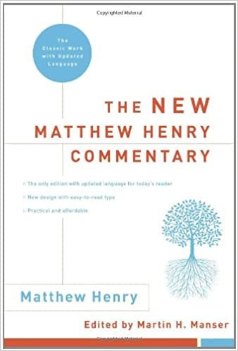 THE NEW MATTHEW HENRY COMMENTARY - MATTHEW HENRY