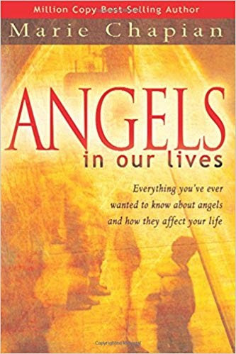ANGELS IN OUR LIVES - MARIE CHAPIAN