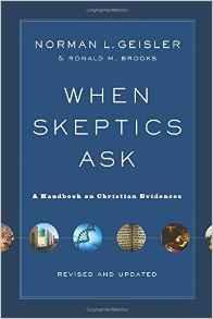 When Skeptics Ask Norman Geisler New Believer