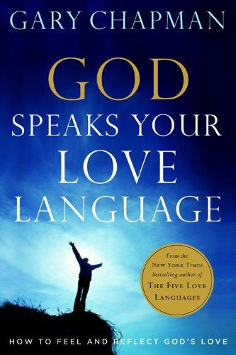 God Speaks Your Love Language Gary Chapman Author