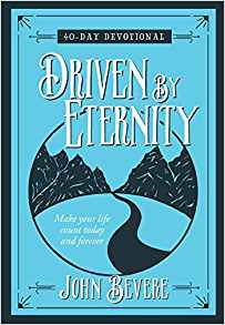 DRIVEN BY ETERNITY 40 DAY DEVOTIONAL 532 JOHN BEVERE AUTHOR HC SMALL