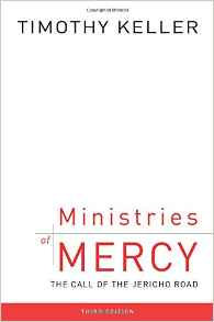 Ministries of Mercy: The Call of the Jericho Road - Timothy Keller