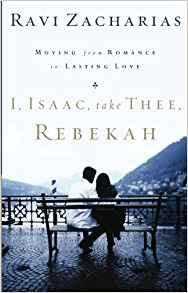 I Issac take thee Rebekah Ravi Zacharias