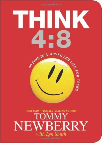 Think 4:8: 40 Days to a Joy-Filled Life for Teens - Tommy Newberry
