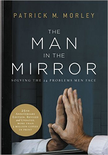 Man in the Mirror Patrick Morley Christian Living