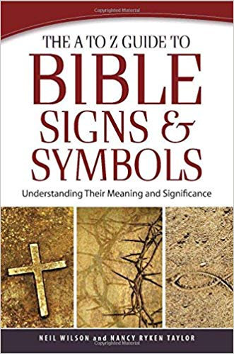A TO Z GUIDE TO BIBLE SIGNS AND SYMBOLS NEIL WILSON