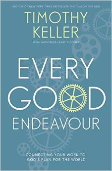 Every Good Endeavour - Timothy Keller