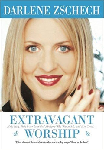 Extravagant Worship Darlene Zschech