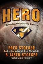Hero: Becoming the Man She Desires -Fred Stoeker (Paperback)