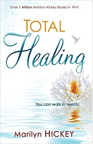 TOTAL HEALING  MARILYN HICKEY HEALING