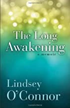 LONG AWAKENING LINDSEY OCONNOR BIOGRAPHY