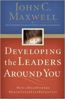 Developing the Leaders Around You John Maxwell