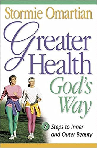 GREATER HEALTH GODS WAY STORMIE OMARTIAN AUTHOR