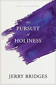 PURSUIT OF HOLINESS JERRY BRIDGES CHRISTIAN LIVING