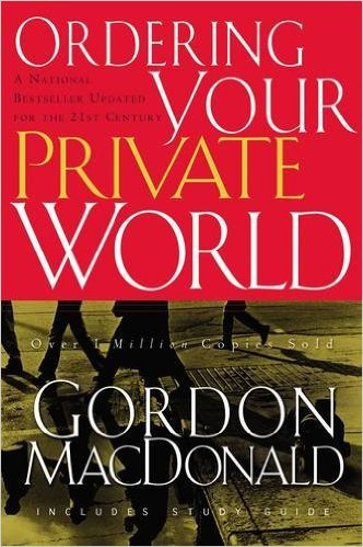 Ordering Your Private World Gordon MacDonald CL