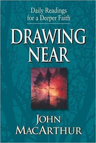 DRAWING NEAR: DAILY READINGS FOR A DEEPER FAITH - JOHN MACARTHUR