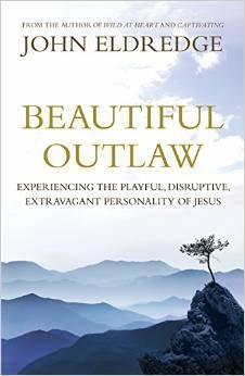 Beautiful Outlaw John Eldredge Author