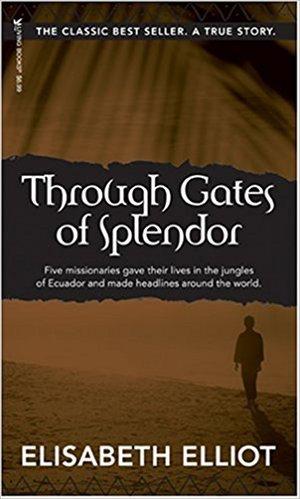 Through Gates of Splendor Elisabeth Elliott SC 513