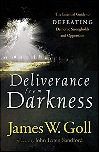 DELIVERANCE FROM DARKNESS JAMES GOLL
