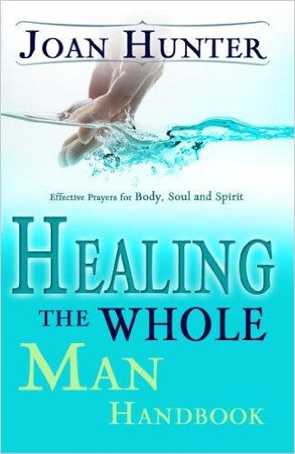 Healing the Whole Man Handbook Joan Hunter Healing