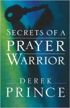 Secrets of a Prayer Warrior Derek Prince Author