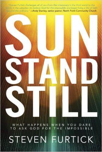 Sun Stand Still Steven Furtick Christian Living