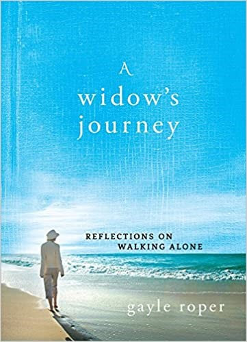A Widow's Journey: Reflections on Walking Alone - Gayle Roper (Hard Cover)