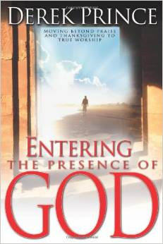 Entering The Presence of God Derek Prince Author