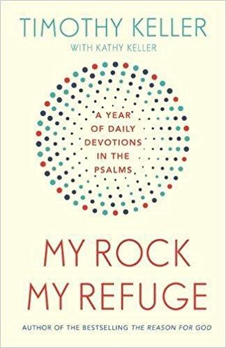 My Rock My Refuge Timothy Keller