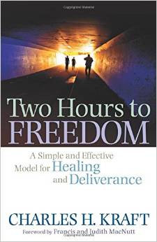 Two Hours to Freedom Charles Kraft Healing Deliver