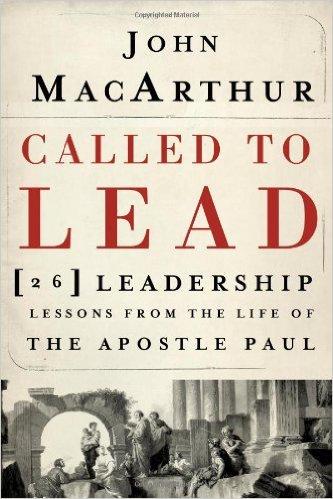 Called To Lead John MacArthur Author