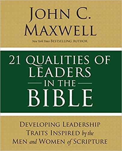 21 QUALITIES OF LEADERS IN THE BIBLE - JOHN MAXWEL