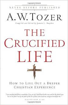 Crucified Life AW Tozer Author