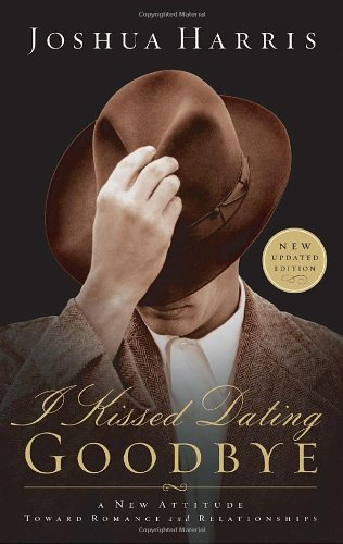 I Kissed Dating Goodbye Joshua Harris Singles