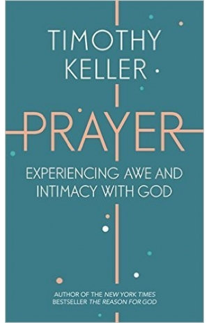 Prayer  -Timothy Keller