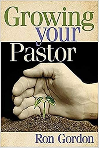 GROWING YOUR PASTOR RON GORDON