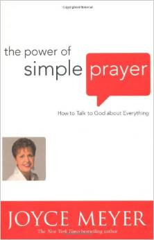 Power of Simple Prayer Joyce Meyer Author