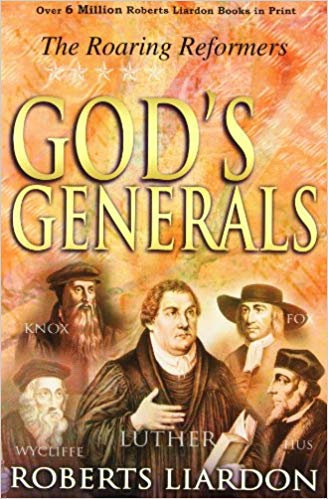 God's Generals: The Roaring Reformers - Roberts Liardon