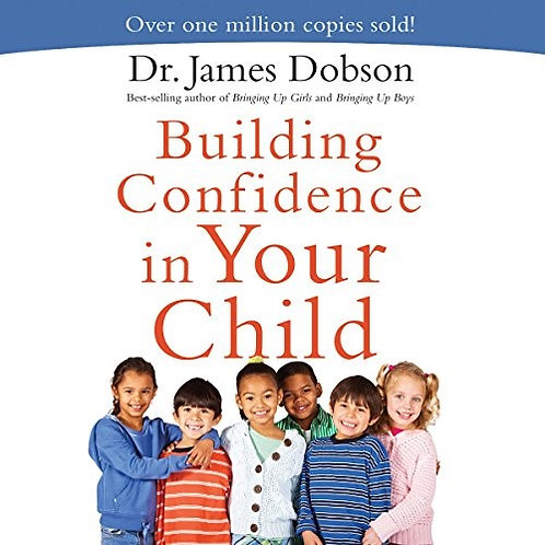 Building Confidence in Your Child - James Dobson (Paperback)