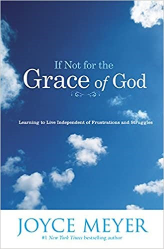 If Not for the Grace of God - Joyce Meyer (Paperback)