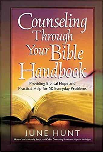 COUNSELING THROUGH YOUR BIBLE HANDBOOK - JUNE HUNT