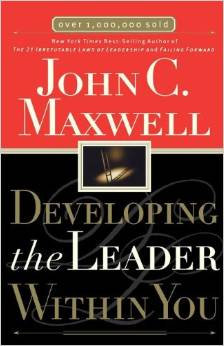 Developing the Leader Within You John Maxwell Auth