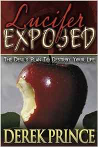 Lucifer Exposed Derek Prince Author